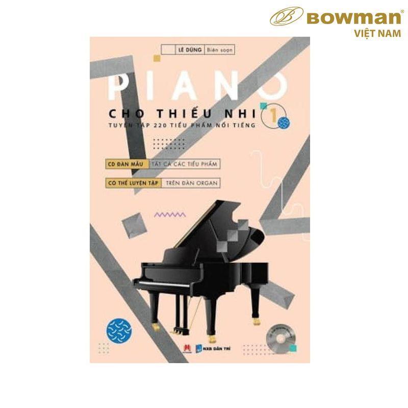 Sách Học PIANO Cho Thiếu Nhi 220 Tiểu Phẩm Nổi Tiếng - Quyển 1
