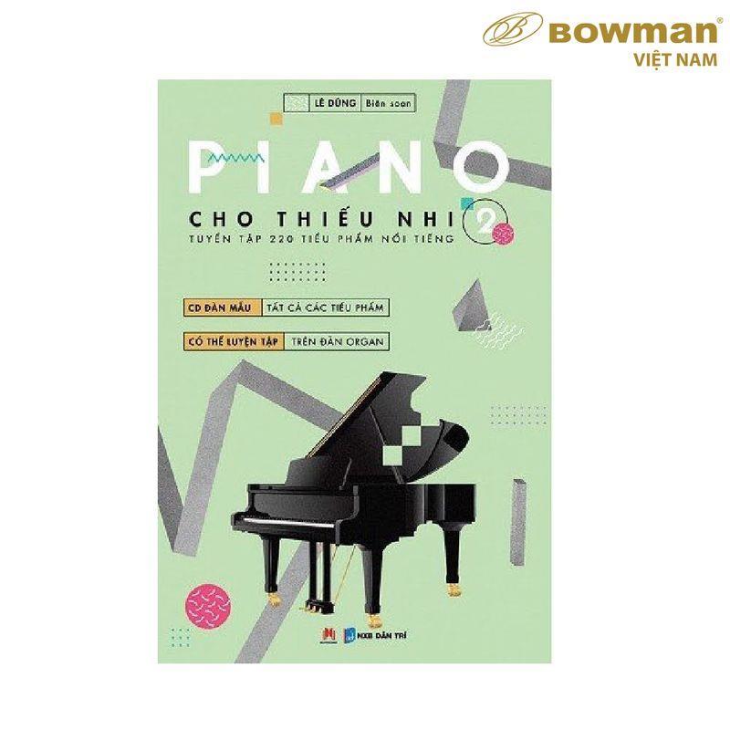 Sách Học PIANO Cho Thiếu Nhi 220 Tiểu Phẩm Nổi Tiếng - Quyển 2
