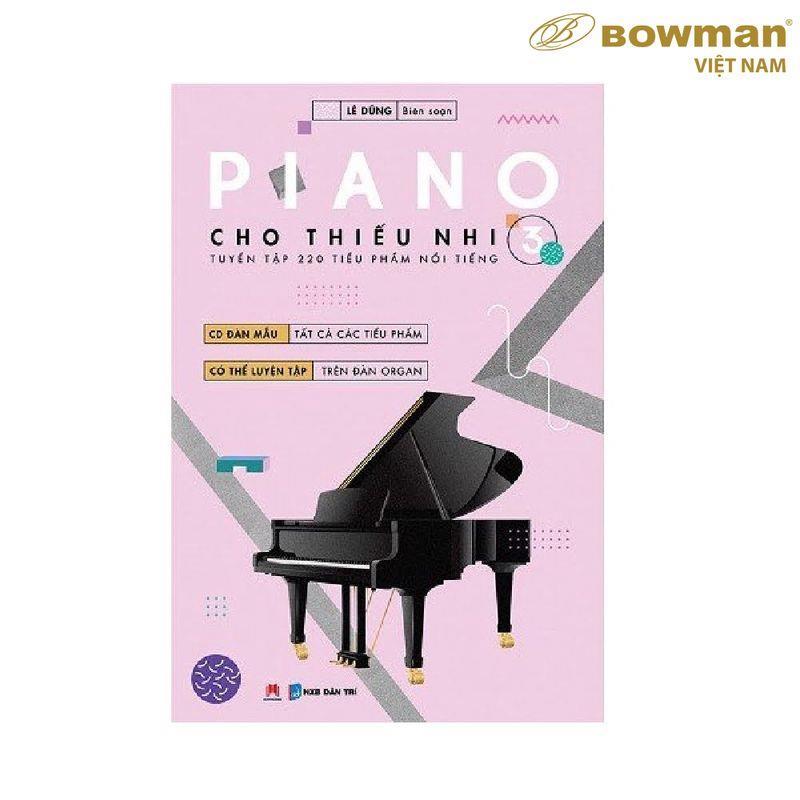 Sách Học PIANO Cho Thiếu Nhi 220 Tiểu Phẩm Nổi Tiếng - Quyển 3